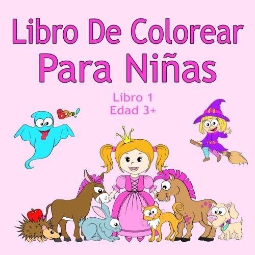 Libro De Colorear Para Niñas Libro 1 Edad 3+: Imágenes encantadoras como animales, unicornios, hadas, sirenas, princesas, caballos, gatos y perros para niños de 3 años en adelante por Alex Farbenland