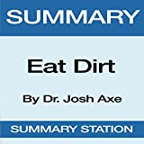 Summary of Eat Dirt by Dr. Josh Axe
