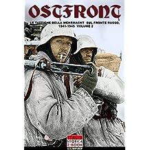 Ostfront Vol. 2: Le tattiche della Wehrmacht sul Fronte Russo, 1941-1945 (Italia Storica Ebook 17) (Italian Edition)
