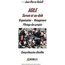 Agile Scrum et au-delà - Organisation - Management, Pilotage des Projets