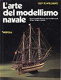 Scarica Libro L arte del modellismo navale (PDF,EPUB,MOBI) Online Italiano Gratis