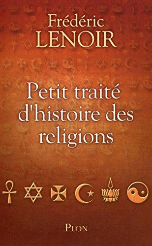 Petit traité d'histoire des religions par Frédéric LENOIR