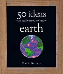 50 Earth Ideas (50 Ideas You Really Need to Know series)