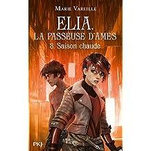 Elia, la passeuse d'âmes - Tome 3 : Saison chaude (3)