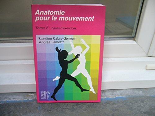 Anatomie pour le mouvement T.2 Bases d'exercices