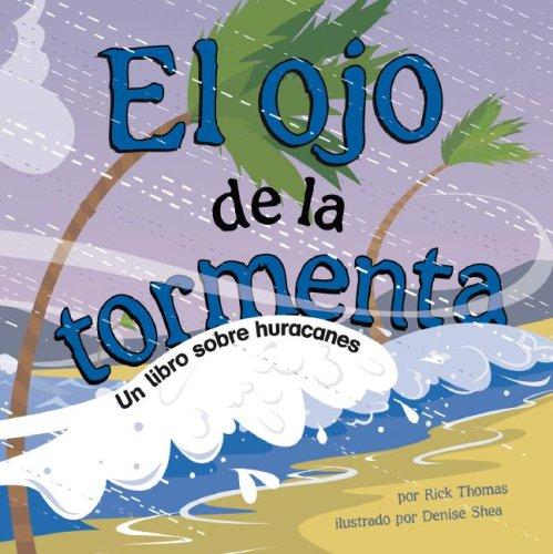 El Ojo de la Tormenta: Un Libro Sobre Huracanes (Ciencia Asombrosa) por Rick Thomas