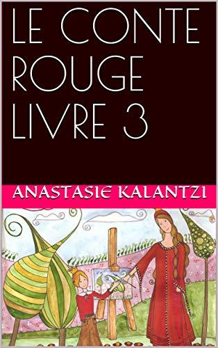 Couverture du livre LE CONTE ROUGE   LIVRE 3 (Il Etait une Fois...)