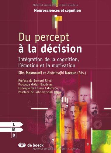 Du percept à la décision : Intégration de la cognition, l'émotion et la motivation