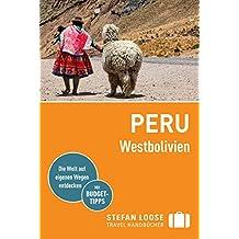 Stefan Loose Reiseführer Peru West-Bolivien: mit Downloads aller Karten (Stefan Loose Travel Handbücher E-Book)