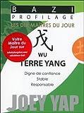 Bazi Profilage - Les Dix Maîtres du Jour - Wu : Terre Yang