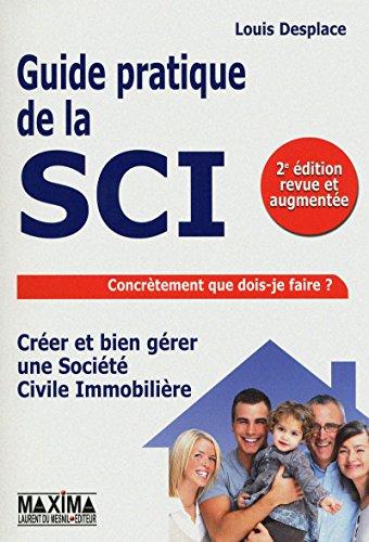 GUIDE PRATIQUE POUR CREER ET BIEN GERER SA SCI par Collectif