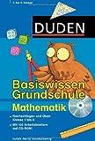 Duden - Basiswissen Grundschule Mathematik: Nachschlagen und üben. Klasse 1 bis 4