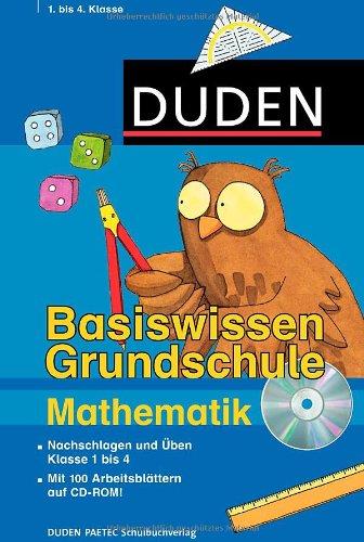 Basiswissen Grundschule Mathematik 1. bis 4. Klasse: Nachschlagen und Üben (Duden - Basiswissen Grundschule)