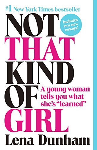 Not That Kind Of Girl por Lena Dunham