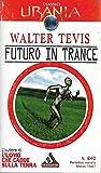 Futuro in trance Mondadori urania 240