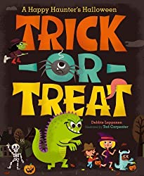 Trick-or-Treat: A Happy Haunter's Halloween by Debbie Leppanen (2013-08-06)