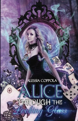 Alice Through the Looking Glass: Volume 2