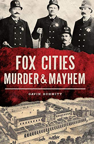 Fox Cities Murder & Mayhem (English Edition)
