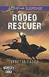 Rodeo Rescuer (Wrangler's Corner) by Lynette Eason front cover