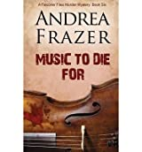 Frazer, Andrea [ Music to Die for: The Falconer File - File 6 ] [ MUSIC TO DIE FOR: THE FALCONER FILE - FILE 6 ] Nov - 2013 { Paperback }
