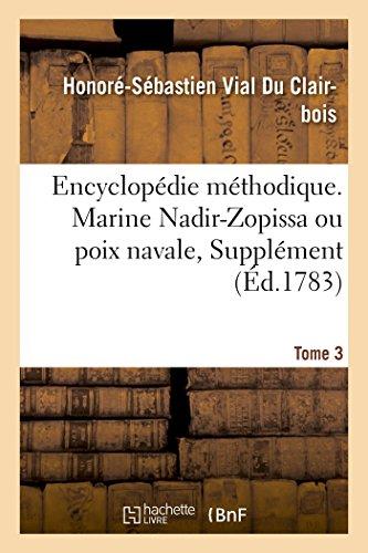 Encyclopédie méthodique. Marine. T. 3, [Nadir-Zopissa ou poix navale, Supplément] par Honoré-Sébastien Vial Du Clairbois