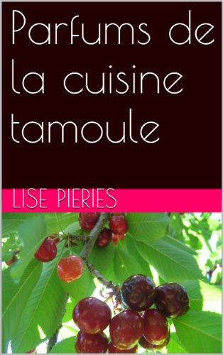 e tamoule (riz et cari cuisine du Srilanka t. 3) (French Edition) (Parfums Caros)