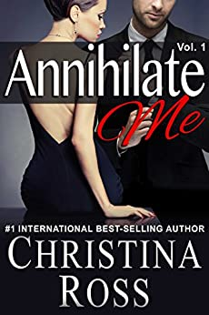 Annihilate Me (Vol. 1) (The Annihilate Me Series) by [Ross, Christina]