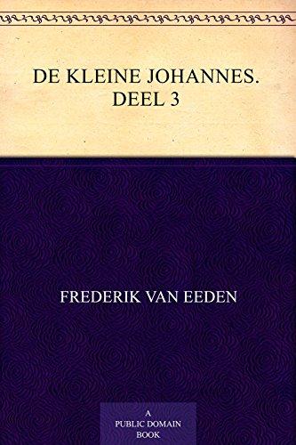 De kleine Johannes. Deel 3 (Dutch Edition)