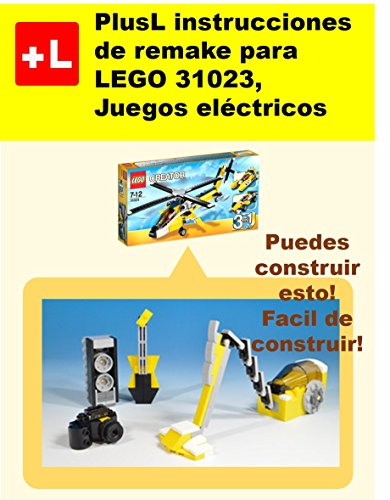 PlusL instrucciones de remake para LEGO 31023,Juegos eléctricos: Usted puede construir Juegos eléctricos de sus propios ladrillos! por  PlusL