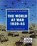 The World at War, 1939-45: Valour Confronts Evil (Eventful Century S.)