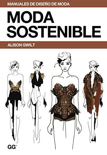 Moda sostenible: Una guía práctica (Manuales de diseño de moda) por Alison Gwilt