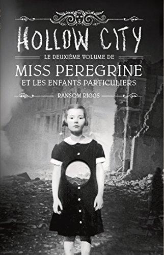 Miss Peregrine et les enfants particuliers, Tome 2 : Hollow City par Ransom Riggs