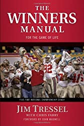 The Winners Manual: For the Game of Life by Jim Tressel (2008-07-15)
