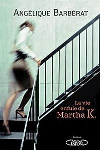 """Afficher """"La vie enfuie de Martha K."""""""