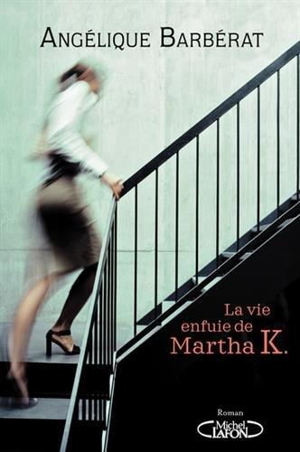 "<a href=""/node/2417"">La vie enfuie de Martha K.</a>"