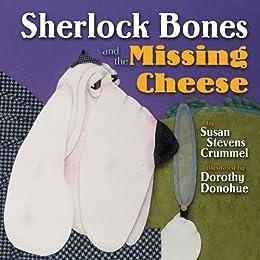 Sherlock Bones and the Missing Cheese by [Crummel, Susan Stevens]