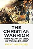 The Christian Warrior, Wrestling with Sin, Satan, the World and the Flesh (1837)