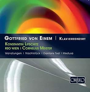 Gottfried von Einem: Klavierkonzert (Dantons Tod/Wandlungen/Nachtstuck/Medusa)