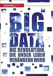 Big Data: Die Revolution, die unser Leben verändern wird