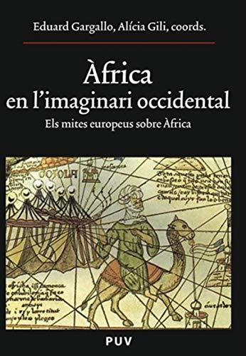 Àfrica en l'imaginari occidental: Els mites europeus sobre Àfrica (Catalan Edition) por Eduard Gargallo