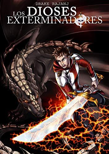 Los Dioses Exterminadores: Parte 1 por Drake Rajanj