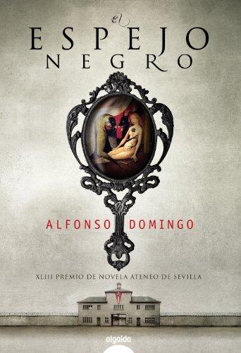 Portada del libro El espejo negro (Algaida Literaria - Premio Ateneo De Sevilla)