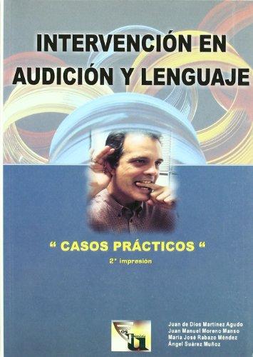 Intervención en Audición y Lenguaje: Casos Prácticos (EOS Universitaria) por Juan Manuel Moreno Manso