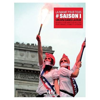 La manif pour tous : Saison 1, un an dans la rue