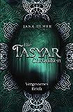 Die Tasyar-Chroniken: Vergessenes Reich