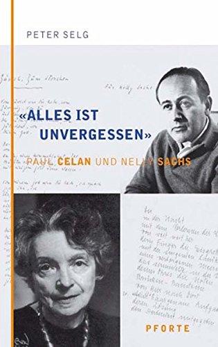 """""""Alles ist unvergessen"""". Paul Celan und Nelly Sachs"""