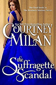 The Suffragette Scandal (The Brothers Sinister Book 4) by [Milan, Courtney]