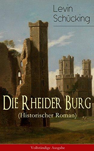 Die Rheider Burg (Historischer Roman) - Vollständige Ausgabe (German Edition)
