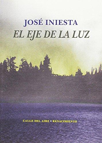 El eje de la luz por José Iniesta Maestro