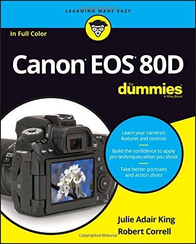 Canon EOS 80D For Dummies (For Dummies (Computer/Tech)) by Julie Adair King (2016-07-25)